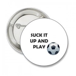 Button suck it up and play